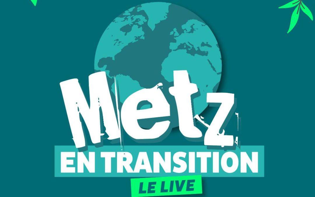 Metz en Transition – Le Live : l'émission de la transition à Metz et alentour